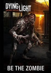 Dying Light - Be The Zombie DLC PC cheap key to download